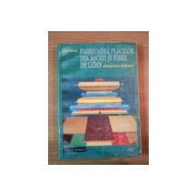 FABRICAREA PLACILOR DIN ASCHII SI FIBRE DE LEMN. TEHNOLOGII MODERNE de M. BULARCA  1996