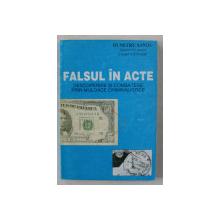 FALSUL IN ACTE  - DESOPERIRE SI COMBATERE PRIN MIJLOACE CRIMINALISTICE de DUMITRU SANDU , 1994