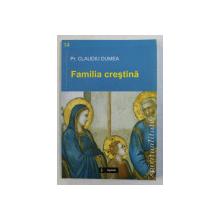 FAMILIA CRESTINA de Pr. CLAUDIU DUMEA , 2005