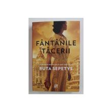 FANTANILE TACERII de RUTA SEPETYS , 2020
