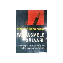 FANTASMELE SALVARII de VLADIMIR TISMANEANU  1999