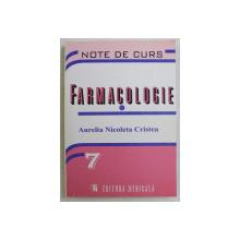 FARMACOLOGIE , NOTE DE CURS de AURELIA NICOLETA CRISTEA , 2003