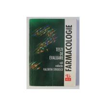 FARMACOLOGIE - TESTE DE EVALUARE sub redactia VALENTIN STROESCU, 1995