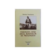 FASCINATIA OINEI   - JOCUL ROMANILOR DE PRETUTINDENI de NICOLAE POSTOLACHE , 2009