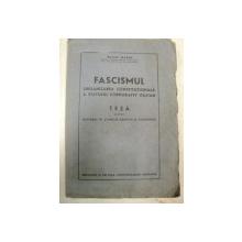 FASCISMUL -ORGANIZAREA CONSTITUTIONALA A STATUTLUI CORPORATIV ITALIAN - VASILE MARIN  - 1940