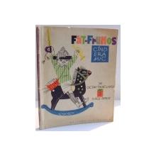 FAT-FRUMOS CAND ERA MIC de OCTAV PANCU , DESENE de IURIE DARIE , 1963