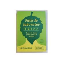 FATA DE LABORATOR , O POVESTE DESPRE PLANTE , STIINTA SI DRAGOSTE de HOPE JAHREN , 2017