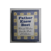 FATHER KNEW BEST - WIT AND WISDOM FROM THE DADS OF CELEBRITIES  by DAVID and ELSA HORNFISCHER , 1997