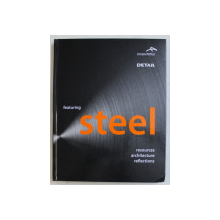 FEATURING STEEL - RESOURCES , ARCHITETURE , REFLECTIONS , 2009 + DVD