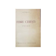 FEBRE CERESTI  - poeme de ION BALAN , 1941 , DEDICATIE *