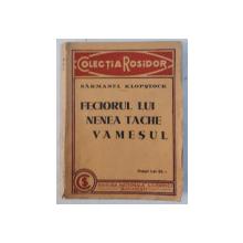 FECIORUL LUI NENEA TACHE VAMESUL (BIBLIA UNUI TRECUT) 1879 - 1925 , UVERTURA (COPILARIA - ADOLESCENTA) de SARMANUL KLOPSTOCK