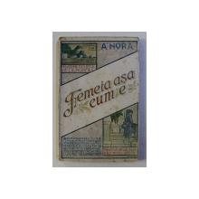 FEMEIA ASA CUM E de A. NORA , EDITIE INTERBELICA
