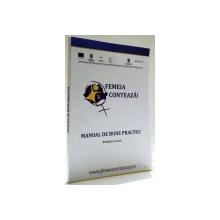 FEMEIA CONTEAZA!, MANUAL DE BUNE PRACTICI