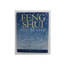 FENG SHUI: STEP BY STEP by T. RAPHAEL SIMONS , 1996
