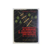 FENOMENE DE DEGRADARE A TERENURILOR SI COMBATEREA LOR PRIN MIJLOACE SILVICE de GH. NICULESCU , I. TABACARU , 1964