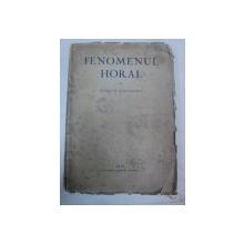 FENOMENUL HORAL -ROMULUS VULCANESCU 1944