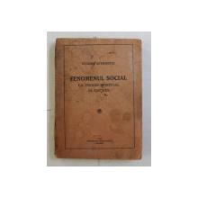 FENOMENUL SOCIAL CA PROCES SPIRITUAL  DE EDUCATIE de EUGENIU SPERANTIA , 1930 , PREZINTA SUBLINIERI CU CREION ALBASTRU *