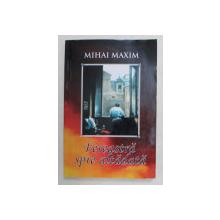 FEREASTRA SPRE ALTADATA de MIHAI MAXIM , 2017