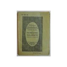 FERESTRE COLORATE INSEMNARI SI FRAGMENTE , PRIMA EDITIE , 1926