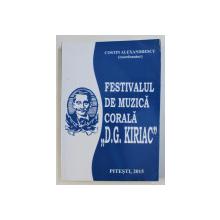 "FESTIVALUL DE MUZICA CORALA "" D.G. KIRIAC "" , coordonator COSTIN ALEXANDRESCU , 2015"
