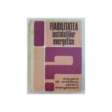 FIABILITATEA INSTALATIILOR ENERGETICE - CULEGERE DE PROBLEME PENTRU ENERGETICIENI de V . I. NITU ...GH. VILCEREANU , 1979