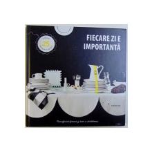 FIECARE  ZI E IMPORTANTA de LENA ALLBLOM , 2012
