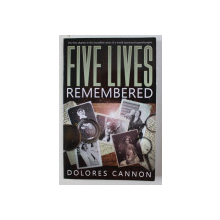 FIEV LIVES REMEMBERED by DOLORES CANNON , 2012