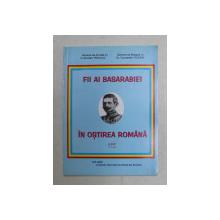 FII AI BASARABIEI IN OSTIREA ROMANA de DUMITRU PENCIUC si CONSTANTIN UCRAIN , 2005