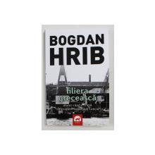FILIERA GRECEASCA DE BOGDAN HRIB , VOLUMUL I , 2015 , EDITIA A IV - A , *DEDICATIE