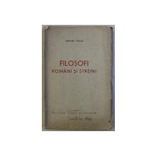 FILOSOFI ROMANI SI STREINI de GRIGORE TAUSAN , EDITIE INTERBELICA , DEDICATIE*