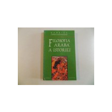FILOSOFIA ARABA A ISTORIEI de GABRIEL CONSTANTINESCU 1996