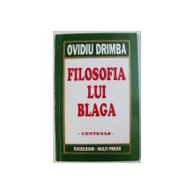 FILOSOFIA LUI BLAGA  - CENTENAR de OVIDIU DRIMBA , 1995 , DEDICATIE*
