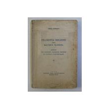 FILOSOFIA RELIGIEI dupa MAURICE BLONDEL - ASPECTE DIN PROBLEMA FILOSOFIEI CRESTINE IN GANDIREA CONTEMPORANA de VIRGIL GODEANU , 1933, PREZINTA SUBLINIERI CU STILOUL SI CREIONUL *