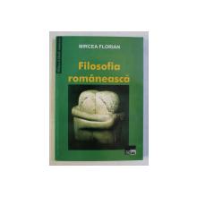 FILOSOFIA ROMANEASCA - PUBLICISTICA II (1915-1959) de MIRCEA FLORIAN , 2005 DEDICATIE*