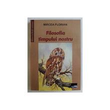 FILOSOFIA TIMPULUI NOSTRU , PUBLICISTICA , I , ( 1909 - 1958 ) de GHEORGHE VLADUTESCU , 2005 *DEDICATIA EDITORULUI CATRE ACAD. ALEXANDRU BOBOC