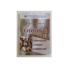 FILOSOFIE , CUNOASTERE , CULTURA , COMUNICARE , EDITIA A II -A REVAZUTA SI ADAUGITA de CONSTANTIN STROE , 2007 *DEDICATIA AUTORULUI CATRE ACAD. ALEXANDRU BOBOC