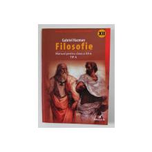 FILOSOFIE - MANUAL PENTRU CLASA A XII-A , TIP A de GABRIEL HACMAN , 2007