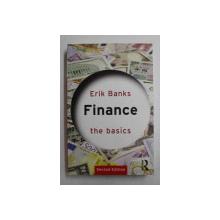 FINANCE - THE BASICS by ERIK BANKS , 2011