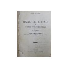 FINANTELE LOCALE IN CADRUL ECONOMIEI PUBLICE de ION N . STAN , 1933