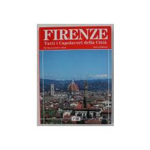 FIRENZE  - TUTTI I CAPOLAVORI DELLA CITTA , 382 ILLUSTRAZIONI A COLORI di CONSTANTINO GUERRA , 1992 - 1993