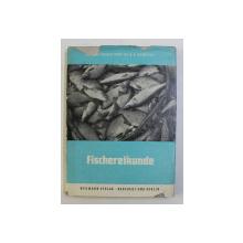 FISCHEREIKUNDE , EINE EINFUHRUNG FUR DIE PRAXIS (PESCUITUL , O INTRODUCERE IN PRACTICA )von H. H. WUNDSCH , 1953
