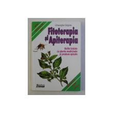 FITOTERAPIA SI APITERAPIA - BOLILE TRATATE CU PLANTE MEDICINALE SI PRODUSE APICOLE de GHEORGHE GRIGORE , 2008