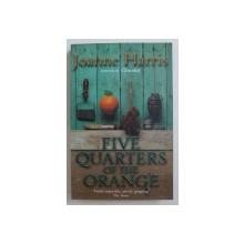 FIVE QUARTERS OF THE ORANGE by JOANNE HARRIS , 2002