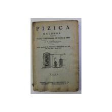 FIZICA - CALDURA . PENTRU CLASA a - V - a SECUNDARA DE BAIETI SI FETE de I. ANGELESCU , 1927