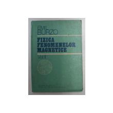 FIZICA FENOMENELOR MAGNETICE de EMIL BURZO , VOLUMUL II , 1981