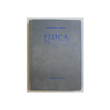 FIZICA GENERALA de ALEXANDRU CISMAN , VOLUMUL I , 1956