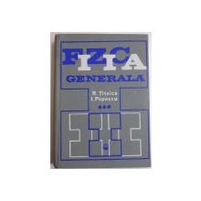 FIZICA GENERALA de R. TITEICA , I.POPESCU , VOL III , 1975
