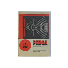 FIZICA  - MANUAL PENTRU CLASA A XI -A de NICOLAE GHERBANOVSCHI ...STEFAN LEVAI , 1988