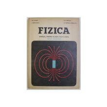 FIZICA - MANUAL PENTRU CLASA A XI - A LICEU , SECTIA UMANISTA de GH. COSMA ...M . PETRESCU - PRAHOVA , 1970