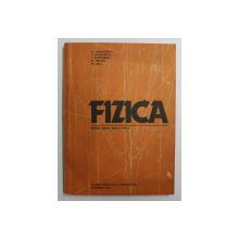 FIZICA - MANUAL PENTRU CLASA A XII -A de D. CIOBOTARU ...M. GALL , 1985